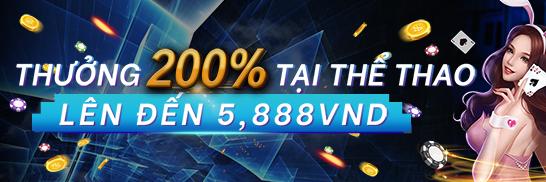 THƯỞNG 200% TẠI THỂ THAO LÊN ĐẾN 5,888VNDP
